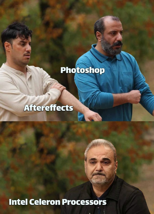 Photoshop... Aftereffects... Intel Celeron Processors